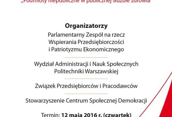 """OGÓLNOPOLSKA KONFERENCJA NAUKOWA PRZEDSIĘBIORCZOŚĆ W SŁUŻBIE ZDROWIA ,,Podmioty niepubliczne w publicznej służbie zdrowia"""""""